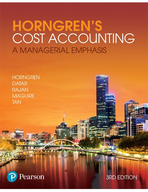 Solution Manual Horngrens Cost Accounting A Managerial Emphasis 3rd Australian Edition By Charles Horngren Textbook Exams In 2021 Cost Accounting Accounting Accounting Help