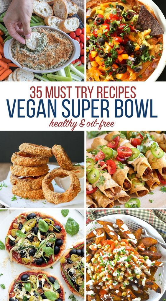 35 Must Try Vegan Super Bowl Recipes -- Healthy & Oil-Free!