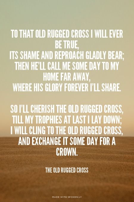 Exceptional To That Old Rugged Cross I Will Ever Be True Its Shame And