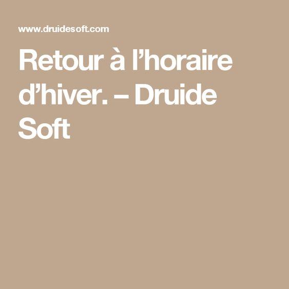 Retour à l'horaire d'hiver. – Druide Soft