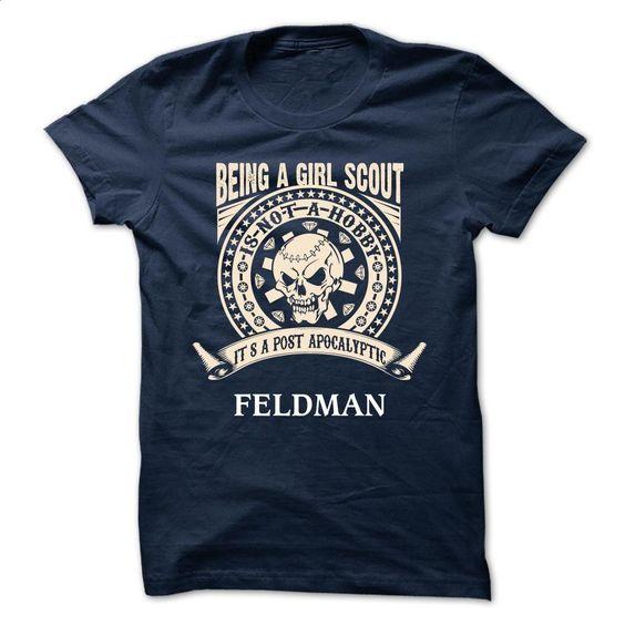 FELDMAN –  Being A Girl scout FELDMAN T Shirt, Hoodie, Sweatshirts - shirt dress #hoodie #style