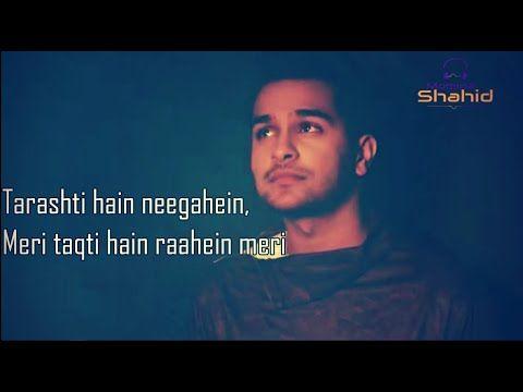 Asim Azhar Ghalat Fehmi Tarasti Hain Nigaahein Meri Takti Hain Raahein Teri Hum Films Youtube Lyrics Film Girls Dp Stylish