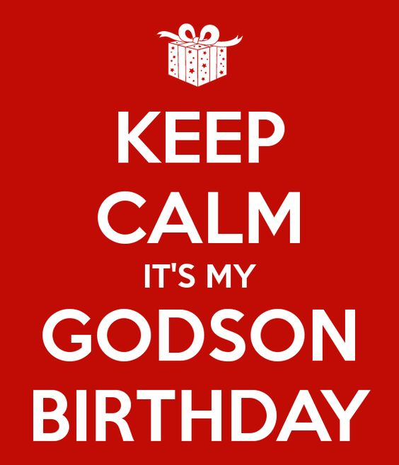 Keep Calm It S My Godson Birthday Frases Pinterest Happy Birthday Wishes To My Godson