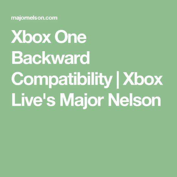 Xbox One Backward Compatibility   Xbox Live's Major Nelson