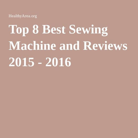Top 40 Best Sewing Machine And Reviews 40 40 40 Top Sewing Custom Best Rated Sewing Machines Consumer Reports