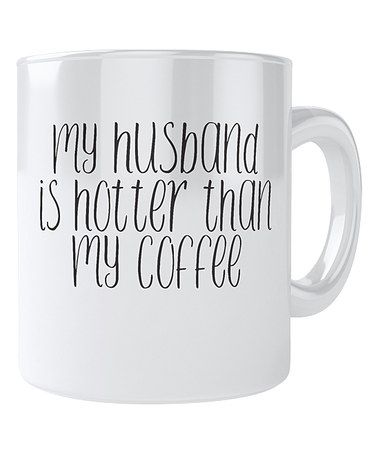 Everyday Mug Hotter Than My Coffee Mug Boyfriends