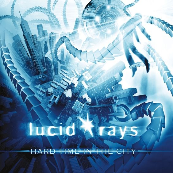 Lucid Rays - Hard Time In The City