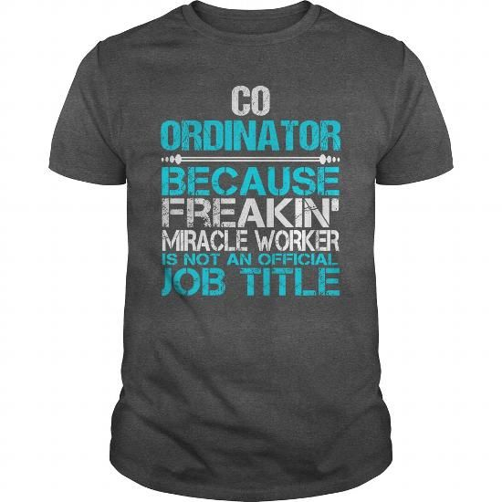 Awesome Tee For Co Ordinator - #tshirt style #university sweatshirt.  Awesome Tee For Co Ordinator, vintage sweater,hipster sweater. GET IT =>...