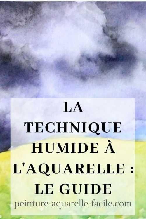 Technique Humide A L Aquarelle Ou Mouille Sur Mouille Aquarelle
