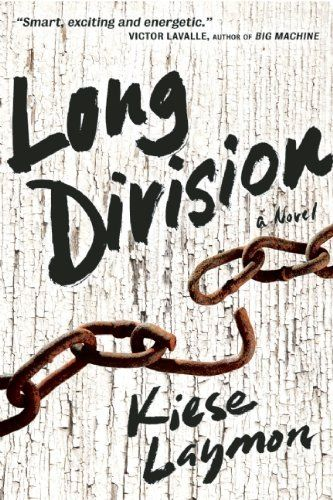 Long Division by Kiese Laymon, http://www.amazon.com/dp/1932841725/ref=cm_sw_r_pi_dp_q-3Orb00VQ55F #bestsummerbooks #brownsugarpromotionsllc #books #publishing