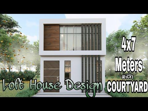 Loft House Design 4x7 Meters With Courtyard Youtube Loft House Design Loft House Small House Design Plans