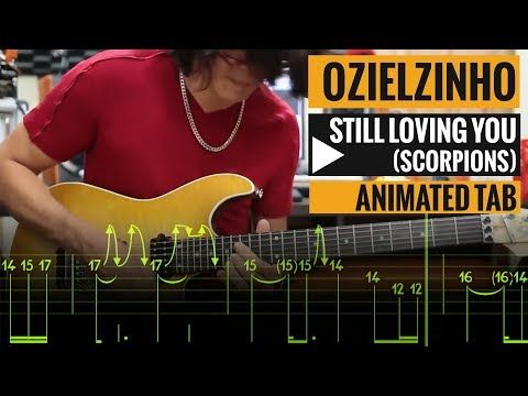 Ozielzinho Still Loving You Scorpions Guitar Lesson Animated Tab Youtube Still Love You Guitar Lessons Guitar Tutorial