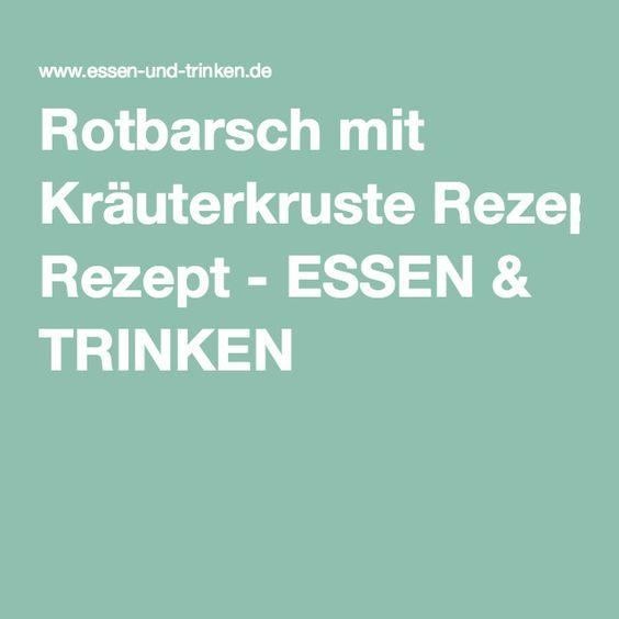 Rotbarsch mit Kräuterkruste Rezept - ESSEN & TRINKEN