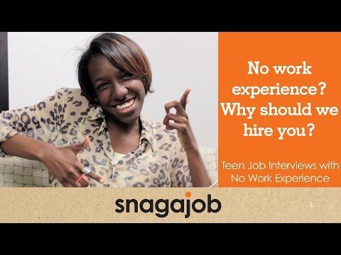 No work experience? Why should we hire you? Teen job interviews - why should i hire you