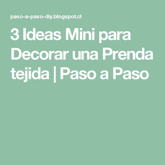 3 Ideas Mini para Decorar una Prenda tejida | Paso a Paso