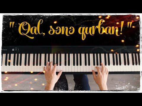 Qal Sənə Qurban Fuad İbrahimli Youtube Qurban Music Piano