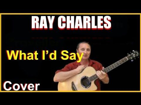 What I D Say Cover Ray Charles Youtube Guitar Blue Acoustic Guitar Guitar Songs