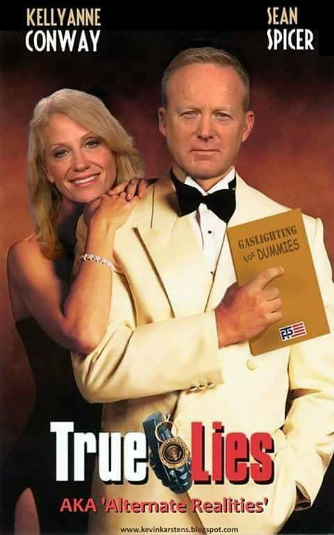 Kellyanne Conway & Sean Spicer...True LIes...AKA 'Alternate Realities':