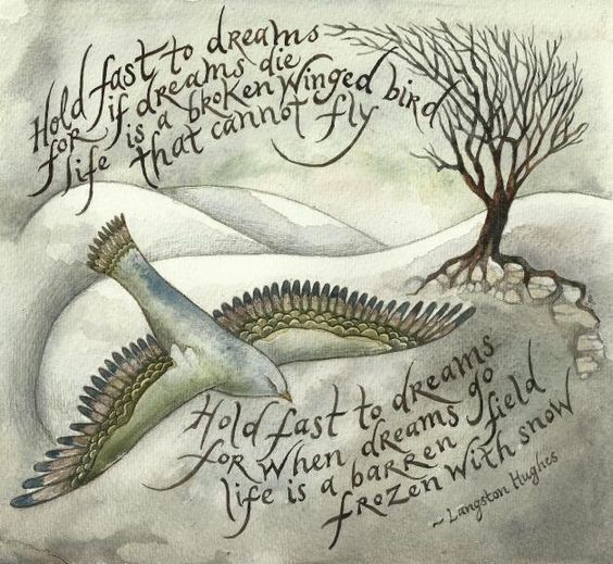 Hold fast to dreams... art by Rima Staines, words by Langston Hughes.
