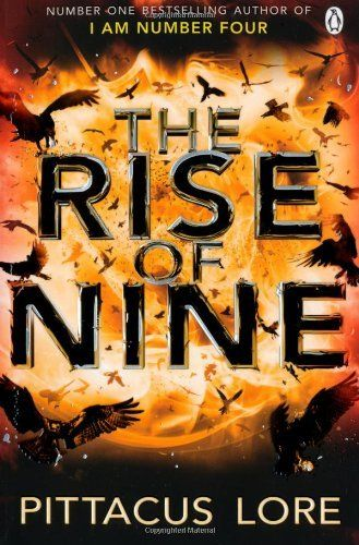 The Rise of Nine (Lorien Legacies 3) by Pittacus Lore