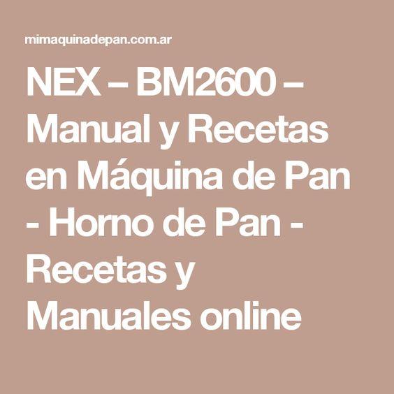NEX – BM2600 – Manual y Recetas en Máquina de Pan - Horno de Pan - Recetas y Manuales online