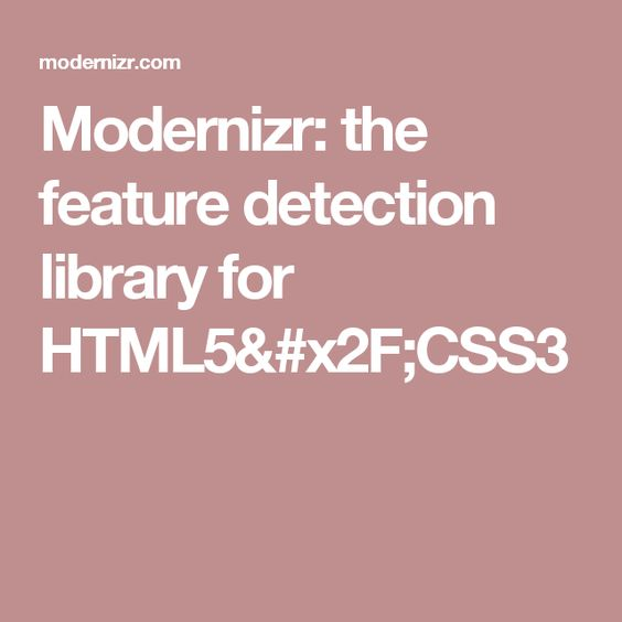 Modernizr The Feature Detection Library For Html5 X2f Css3 Html5 Css3 Html5 Detection