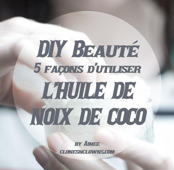 diy beaut 5 fa ons d 39 utiliser l 39 huile de noix de coco blog creation diyblog creation diy