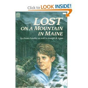 """""""Lost on a Mountain in Maine"""" by Donn Fendler (I met Donn as a child, he tells a great story!)"""