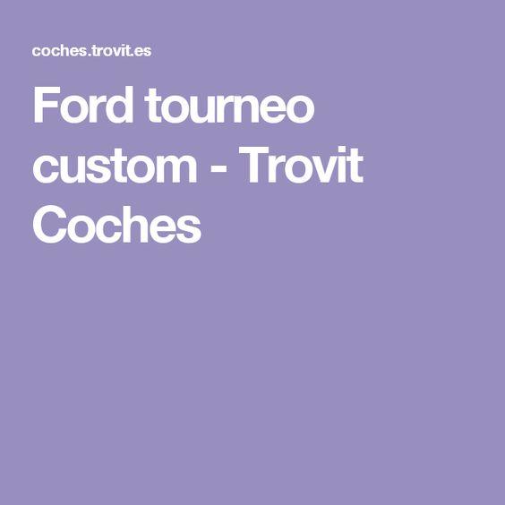 Ford tourneo custom - Trovit Coches