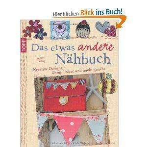 Das etwas andere Nähbuch: Kreative Designs - lässig, locker und leicht genäht: Amazon.de: Poppy Treffry: Bücher