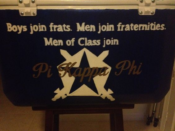 Boys join frat. Men join fraternities. Men of class join Pi Kappa Phi. Pi Kappa Phi Fraternity Cooler