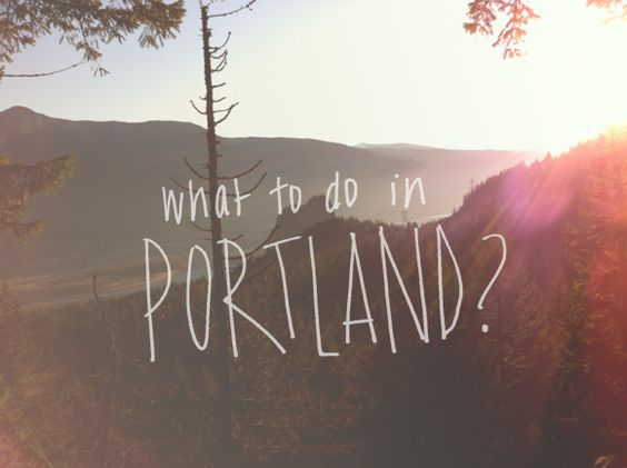 newcomers guide portland places should never