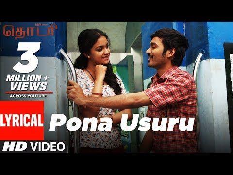 Thodari Songs Pona Usuru Lyrical Video Dhanush Keerthy Suresh D Imman Prabhu Solomon Youtube Tamil Video Songs New Album Song Album Songs