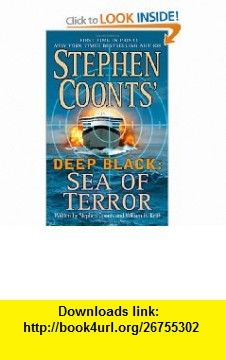 Sea of Terror (Stephen Coonts Deep Black, Book 8) (9780312946968) Stephen Coonts, William H. Keith , ISBN-10: 0312946961  , ISBN-13: 978-0312946968 ,  , tutorials , pdf , ebook , torrent , downloads , rapidshare , filesonic , hotfile , megaupload , fileserve