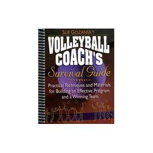 Volleyball Coach`s Survival Guide Practical Techniques & Materials for Building an Effective Program & a Winning Team. A great resource for new coaches.