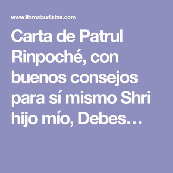 Carta de Patrul Rinpoché, con buenos consejos para sí mismo Shri hijo mío, Debes…