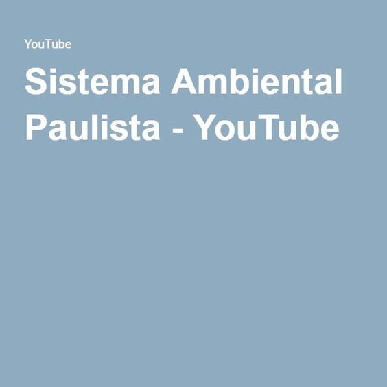 Sistema Ambiental Paulista - YouTube