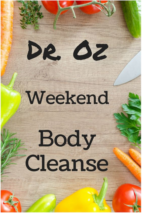 Dr. Oz weekend body cleanse - Dr. Oz has a 48 Hour Weekend Cleanse. #healthyfoods #healthy #cleanse