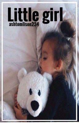 Little Girl @ A. Irwin  #wattpad #fanfiction