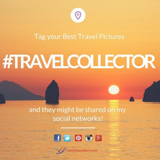 #TravelCollector Tag Your Best Travel Pictures & Inspire Other Travellers