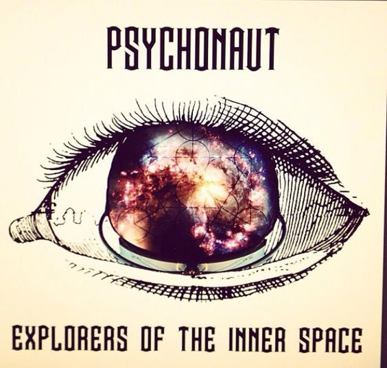 Psychonaut ~ Explorers Of Inner Space: