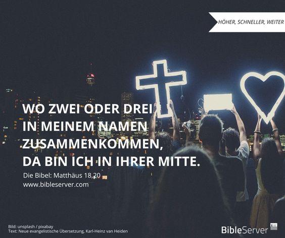 Triff dich doch bei nächster Gelegenheit mit Freunden und mit Gott zum Reden. | Bibelvers nachlesen auf #BibleServer | Matthäus 18,20