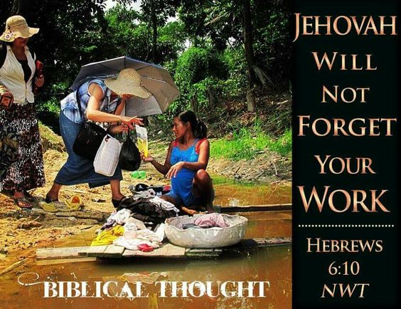 Jehovah will not forget your work. - Hebrews 6:10.