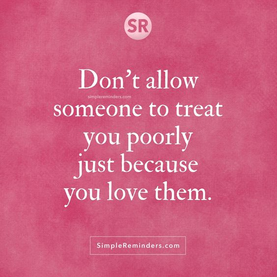 **Mm absolutely! No one should be allowed to treat you poorly, least of all loved ones. Set those boundaries and make sure they're known, as well as the consequences of overstepping them.