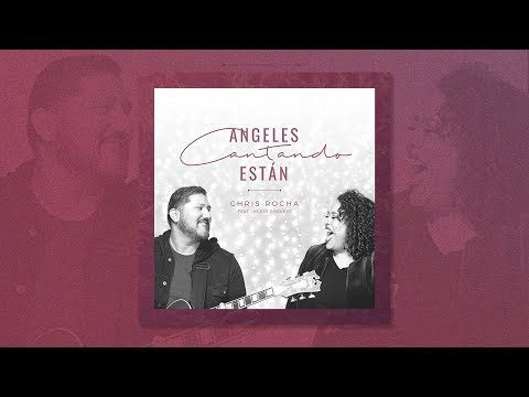 Angeles Cantando Estan By Chris Rocha Feat Ingrid Rosario Youtube Angeles Cantando Estan Angeles Cantando Cantando