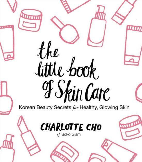 The Nook Book Ebook Of The The Little Book Of Skin Care Korean Beauty Secrets For Healthy Glowing Ski Schonheit Geheimtipp Hautpflege Koreanische Schonheit