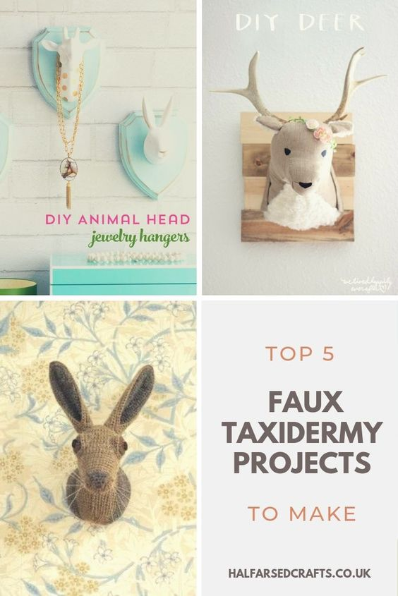 Top 5 Faux Taxidermy Projects | paper mache, taxidermy, wall decor, craft projects, diy art, decor ideas, decor crafts, paper mache tutorials, sewing tutorials, animal crafts, faux taxidermy, sewing projects, crochet patterns #halfarsedcrafts #diy #crafts #tutorials #crochet #sewing #handmade #decor #handcrafted #taxidermy #handcraft #creative #craftsblogger #fabric #papermache