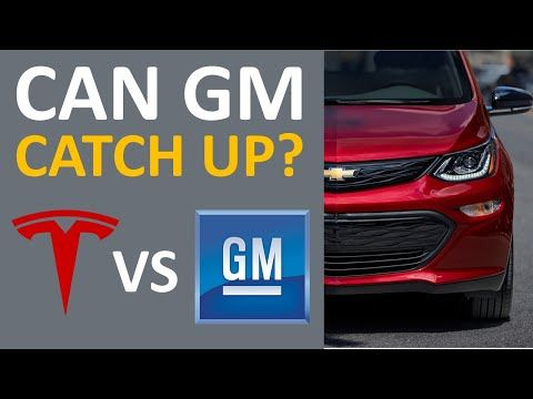 50 Tesla Vs Gm Electric Vehicles Can Gm Catch Up To Tesla How Far Is Tesla Ahead Youtube In 2020 Tesla Tesla Technology Electric Cars