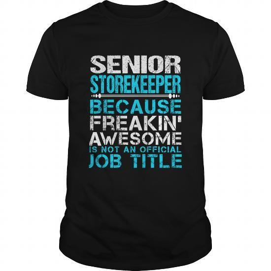 SENIOR STOREKEEPER T Shirts, Hoodies, Sweatshirts. CHECK PRICE ==► https://www.sunfrog.com/LifeStyle/SENIOR-STOREKEEPER-109786639-Black-Guys.html?41382