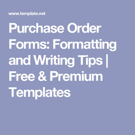 Purchase Order Forms Formatting and Writing Tips Free \ Premium - free purchase order template